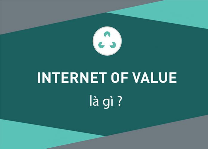 Internet of Value là gì ?
